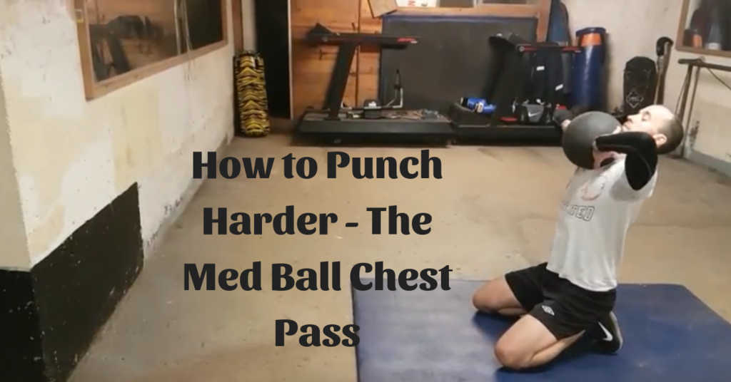 How to Punch Harder - The Med Ball Chest Pass