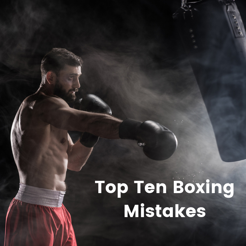 top ten boxing mistakes
