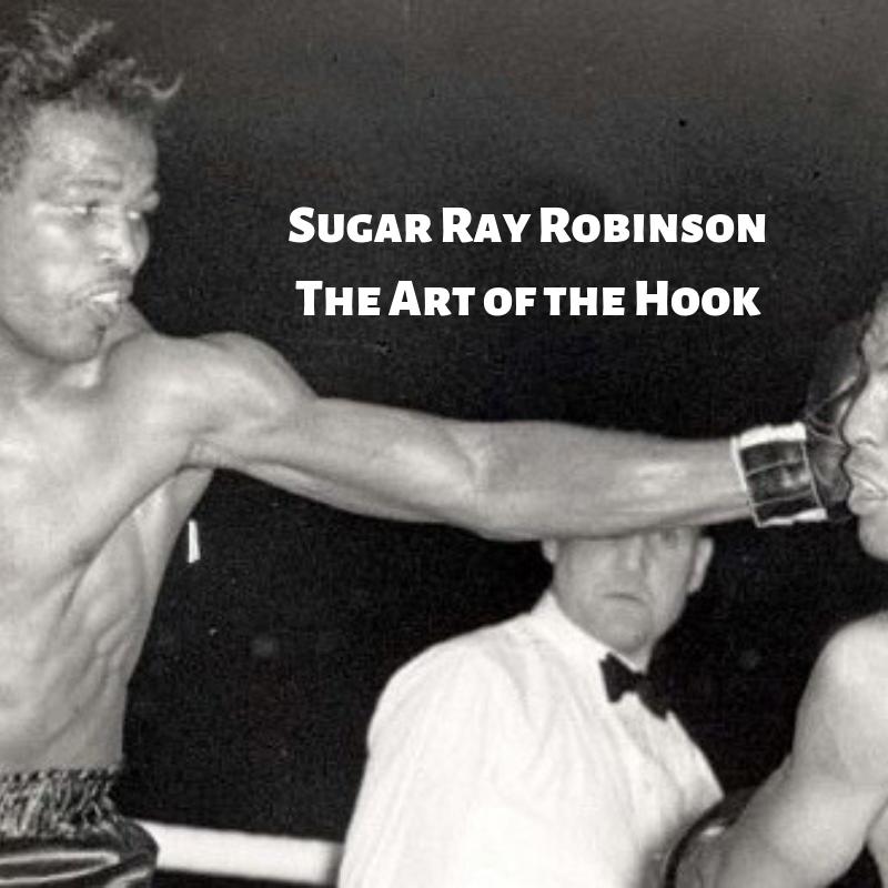 sugar ray robinson the art of the hook