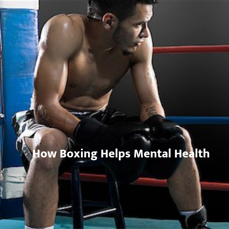 How Boxing Helps Mental Health
